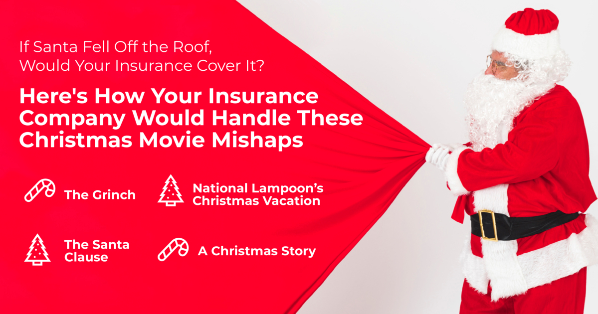 If Santa Fell Off the Roof, Would Your Insurance Cover It? Here's How Your Insurance Company Would Handle These Christmas Movie Mishaps